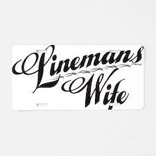 linemans wife black Aluminum License Plate