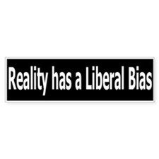 Democrat: Reality has a Liberal Bias (Bumper)