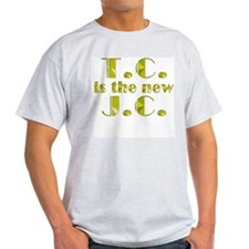 T.C. is the new J.C. Ash Grey T-Shirt