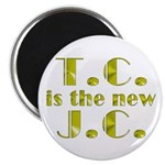 "T.C. is the new J.C. 2.25"" Magnet (10 pack)"