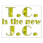 T.C. is the new J.C. Small Poster