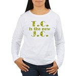 T.C. is the new J.C. Women's Long Sleeve T-Shirt