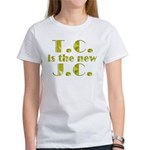 T.C. is the new J.C. Women's T-Shirt