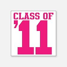 """class-2011 Square Sticker 3"""" x 3"""""""