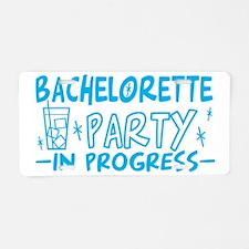 bachelorette-party-in-progr Aluminum License Plate