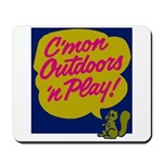 C'mon Outdoors Mousepad