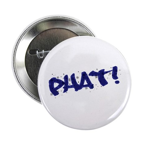 "Graffiti Style ""Phat"" Design 2.25"" Button (10 pack"