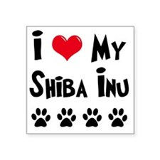 "I-Love-My-Shiba-Inu Square Sticker 3"" x 3"""