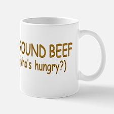 GROUND BEEF bumper sticker Mug