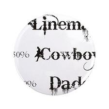 "3 coyboy lineman daddy_black 3.5"" Button"