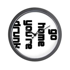 Go Home Youre Drunk. Wall Clock