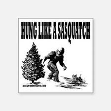 "Hung Like a Sasquatch.gif Square Sticker 3"" x 3"""