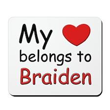 My heart belongs to braiden Mousepad