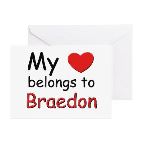 My heart belongs to braedon Greeting Cards (Packag