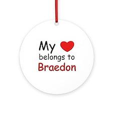 My heart belongs to braedon Ornament (Round)
