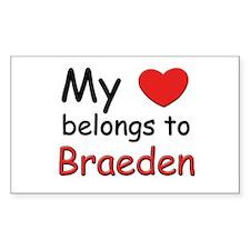 My heart belongs to braeden Rectangle Decal