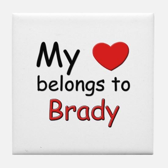 My heart belongs to brady Tile Coaster