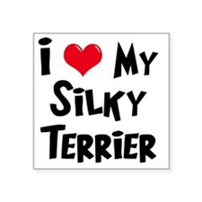 "I-Love-My-Silky-Terrier Square Sticker 3"" x 3"""