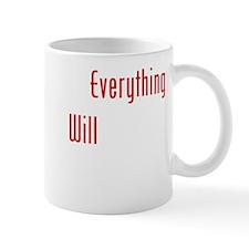 Assume That Everything BW Mug
