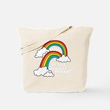 doublerainbow2 Tote Bag