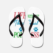 Life without Tibetan Spaniel is pointle Flip Flops