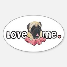 Love Me Mastiff Oval Decal