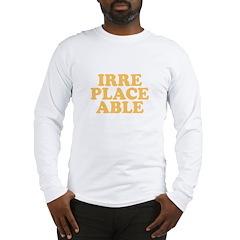 Irreplaceable Long Sleeve T-Shirt