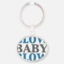 blow baby blow Oval Keychain