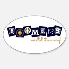 baby boomers - we did it our Oval Decal