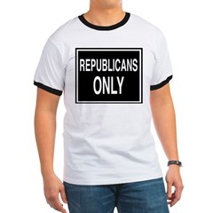 Republicans Only sign Ringer T