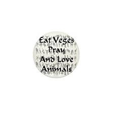eatveges_pray_andlove_animals Mini Button