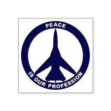 "Peace Is Our Profession - F Square Sticker 3"" x 3"""
