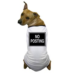 No Posting sign Dog T-Shirt
