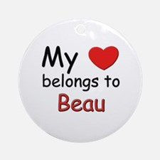 My heart belongs to beau Ornament (Round)
