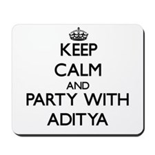 Keep Calm and Party with Aditya Mousepad