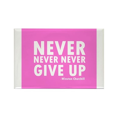 Never Never Give Up Rectangle Magnet