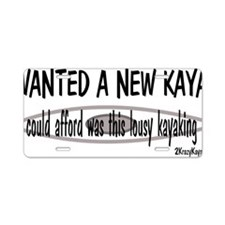 4-WANTED A NEW KAYAK Aluminum License Plate