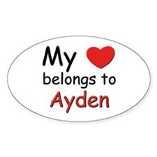 My heart belongs to ayden Oval Decal