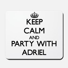 Keep Calm and Party with Adriel Mousepad