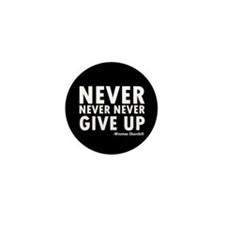 Never Never Give Up Mini Button