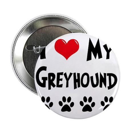 """I-Love-My-Greyhound 2.25"""" Button"""