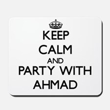 Keep Calm and Party with Ahmad Mousepad