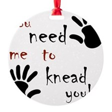2-need to knead2 Ornament