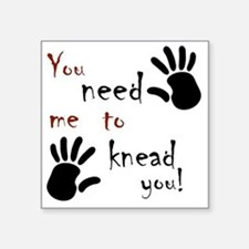 "2-need to knead2 Square Sticker 3"" x 3"""
