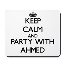 Keep Calm and Party with Ahmed Mousepad