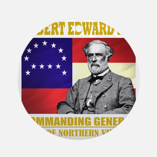 Robert E Lee -in command Round Ornament