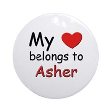My heart belongs to asher Ornament (Round)