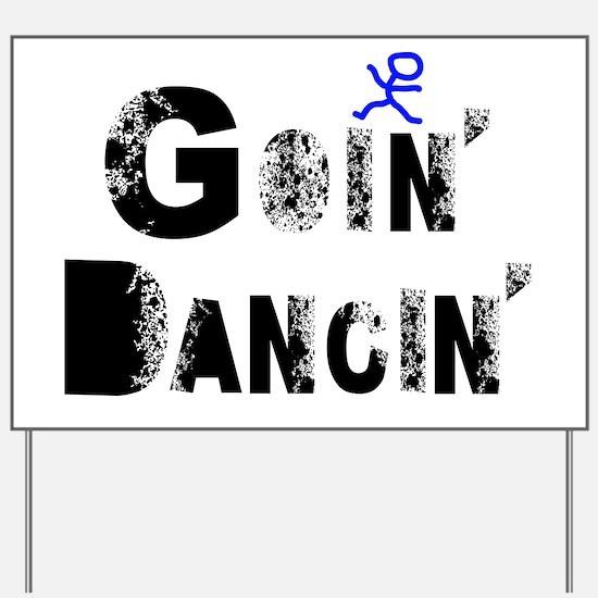Goin Dancin Spray Yard Sign