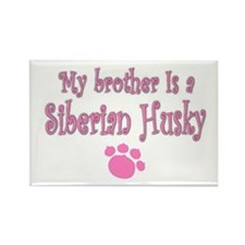 """""""My Brother is a Siberian Hus Rectangle Magnet"""