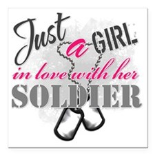 """Just a girl Soldier Square Car Magnet 3"""" x 3"""""""